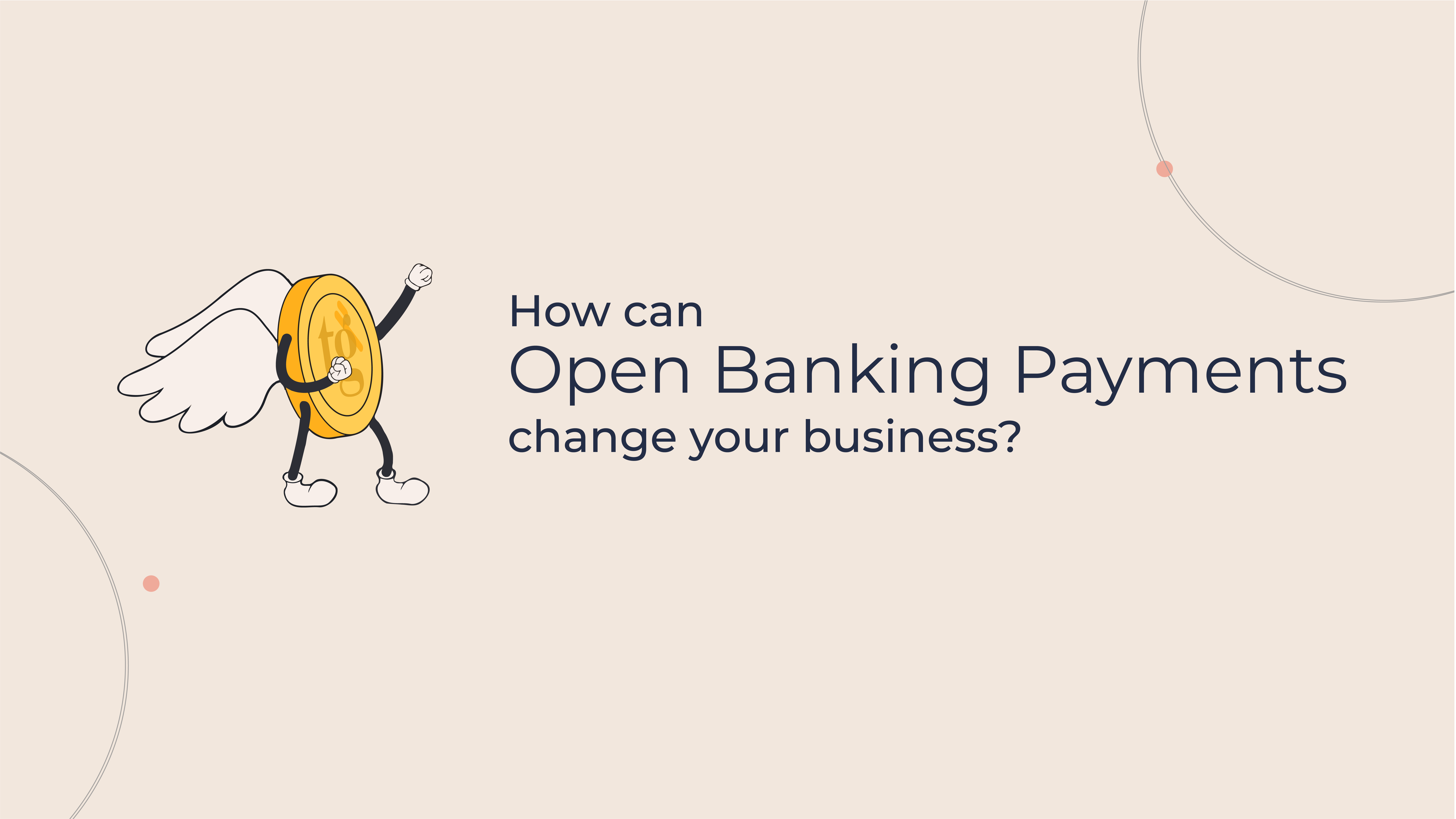 How Can Open Banking Payments Change Your Business?
